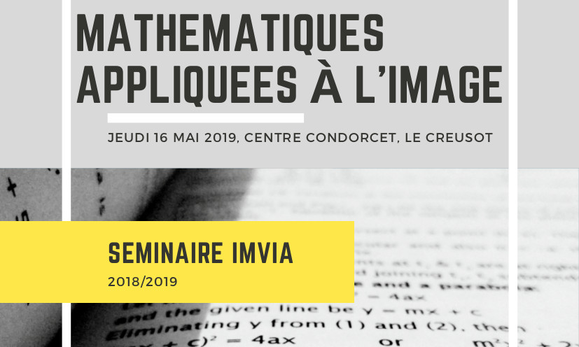 ImViA seminar : mathematics applied on image computing