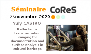 CoReS seminar : Reflectance transformation imaging for documentation and surface analysis in cultural heritage